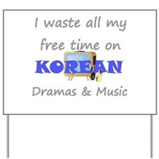 I waste all my time on Korean Yard Sign
