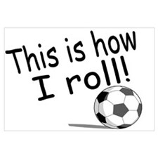 This Is How I Roll (Soccer)