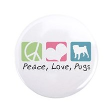 "Peace, Love, Pugs 3.5"" Button"