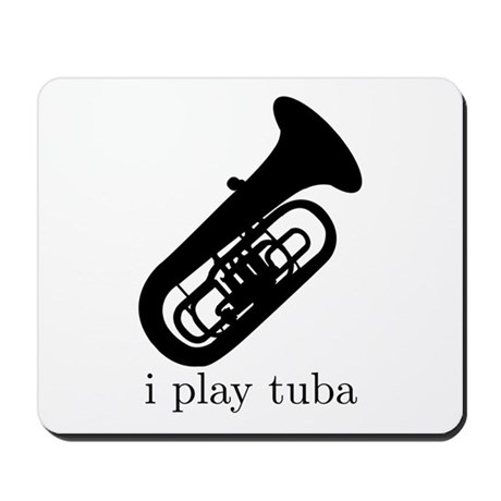 I Play Tuba Mousepad