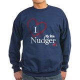 I love my little nudger Sweatshirt