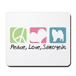 Peace, Love, Samoyeds Mousepad