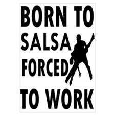 Born to Salsa forced to work