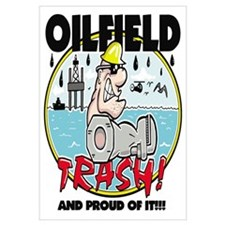 OILFIELD TRASH! and proud of