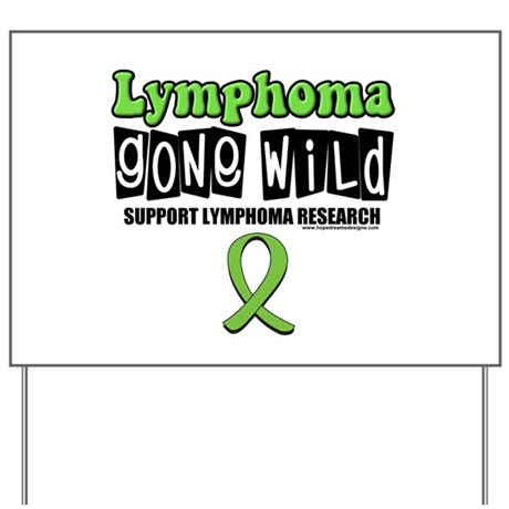 Lymphoma Gone Wild Yard Sign