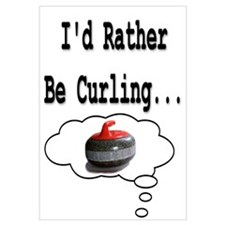 I'd Rather Be Curling..