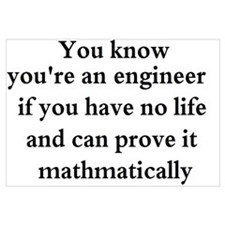 You know your an engineer if.