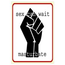 sex can wait masturbate