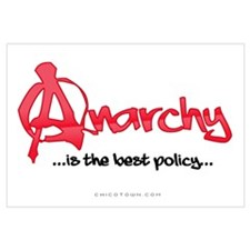 Anarchy Is The Best Policy