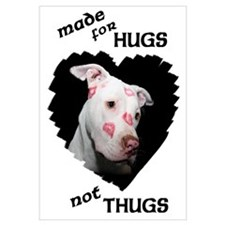 Made for Hugs, Not Thugs