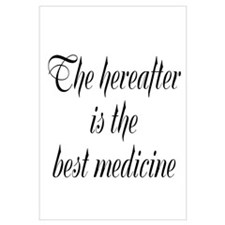 The hereafter is the best medicine Small Framed Pr