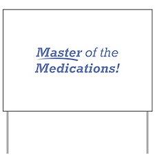 Medications / Master Yard Sign