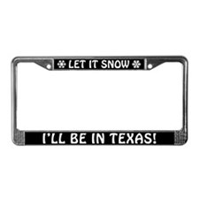 Let it Snow... I'll Be in Texas! Plate Frame