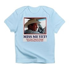 George W Bush, Miss Me Yet? Infant T-Shirt