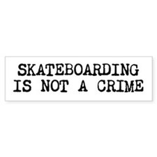 Skateboarding is not a Crime Bumper Car Sticker