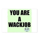 YOU ARE A WACKJOB Postcards (Package of 8)