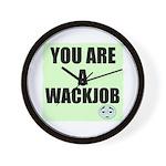 YOU ARE A WACKJOB Wall Clock