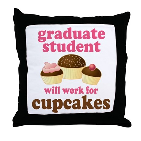 Funny Graduate Student Throw Pillow