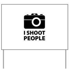 I Shoot People Yard Sign
