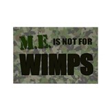 ME is not for wimps Rectangle Magnet (100 pack)