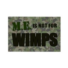 ME is not for wimps Rectangle Magnet