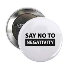 "Say No To Negativity 2.25"" Button (10 pack)"