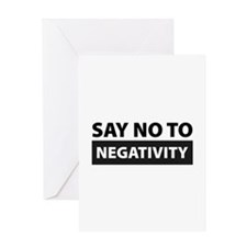 Say No To Negativity Greeting Card