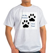 All My Children Have Paws 1 T-Shirt