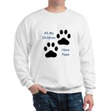 All My Children Have Paws 1 Sweatshirt