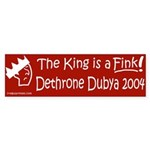The King is a Fink! (Bumper Sticker)
