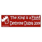 The King is a Fink! (Bumper Sticker)