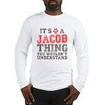 A Jacob Thing Long Sleeve T-Shirt