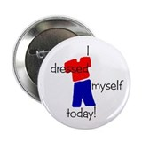 """I Dressed Myself Today"" Button (10 pack)"