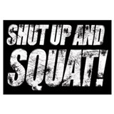 SHUT UP &amp; SQUAT!