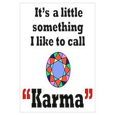 It's something I call Karma