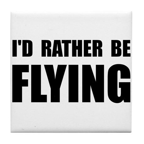 Rather Be Flying Tile Coaster