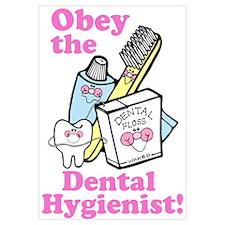 Obey the Dental Hygienist