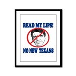 Read My Lips: No New Texans! Framed Panel Print