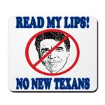 Read My Lips: No New Texans! Mousepad
