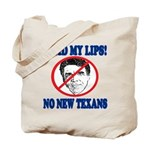 Read My Lips: No New Texans! Tote Bag