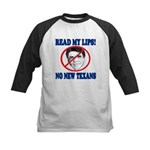 Read My Lips: No New Texans! Kids Baseball Jersey