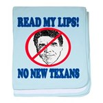 Read My Lips: No New Texans! baby blanket