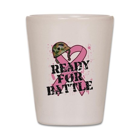 Ready For Battle BreastCancer Shot Glass