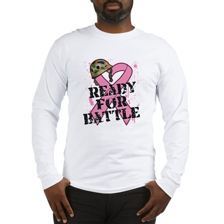 Ready For Battle BreastCancer Long Sleeve T-Shirt