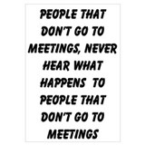 PEOPLE WHO DON'T GO TO MEETINGS