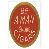 Be a Man Vintage Cigar Ad