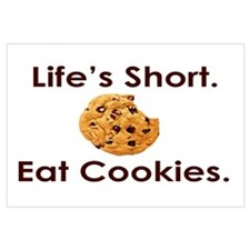 Life's Short. Eat Cookies.