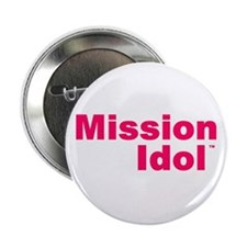 "Mission IdolTM 2.25"" Button (100 pack)"