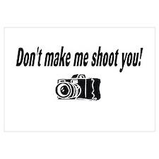 Don't Make Me Shoot You (Camera)