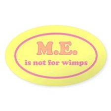 ME is not for wimps Decal